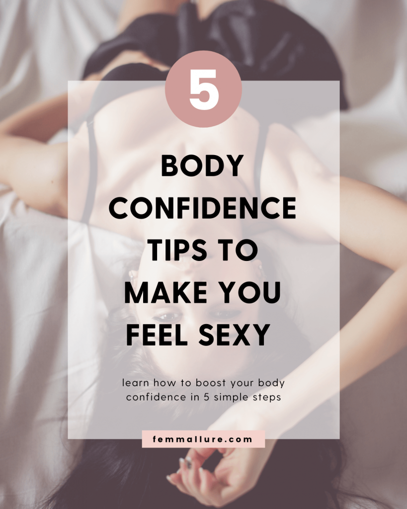 Body confidence tips to make you feel sexy again