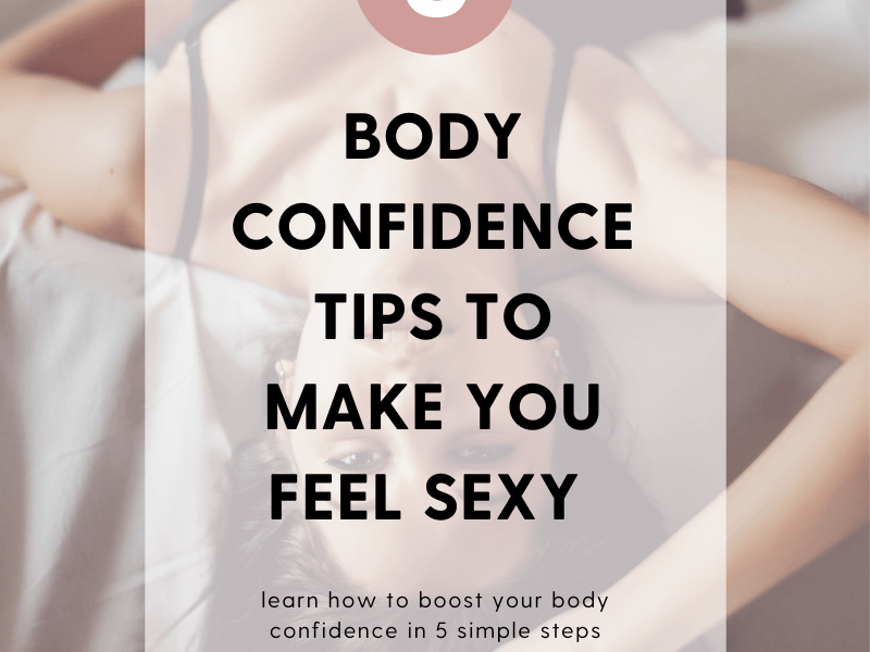 body confidence tips to make you feel sexy